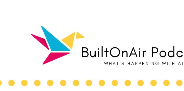 BuiltOnAir S01:E01 – Dan Fellars, Founder of Openside