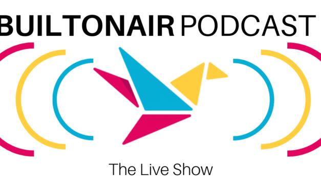 BuiltOnAir Podcast: S8E5
