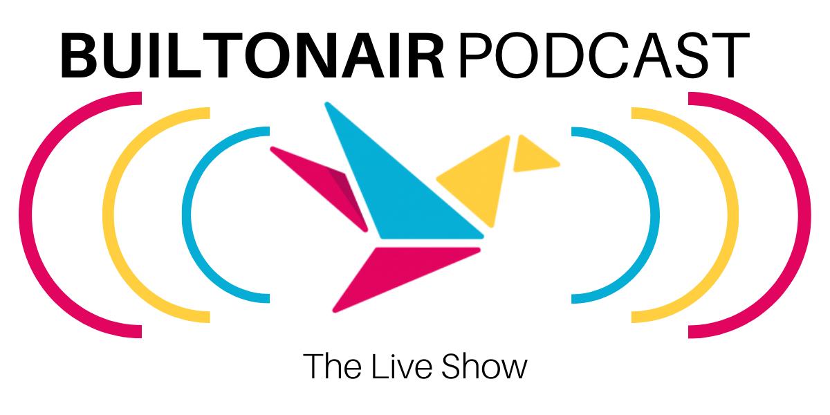 BuiltOnAir Podcast: S8E1