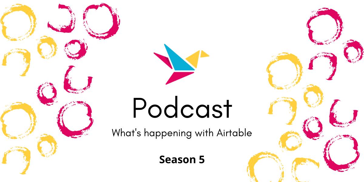 BuiltOnAir S05:E12 – Andy Wingrave, Automation & Airtable Enthusiast